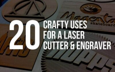 20 Crafty Uses for a Laser Engraver and Cutter
