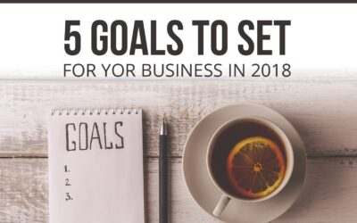 5 Goals to Set for Your Business in 2018