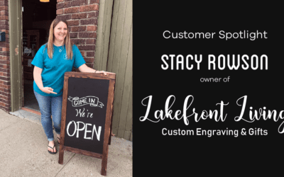 Customer Spotlight: Stacy Rowson Of Lakefront Living Custom Engraving &Amp; Gifts
