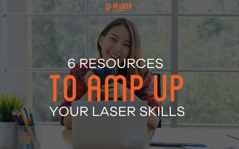 6 Resources to Amp Up your Laser Skills