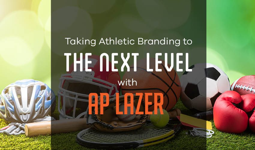 Taking Athletic Branding to the Next Level with AP Lazer