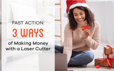 Fast Action: 3 Ways Of Making Money With A Laser Cutter Now