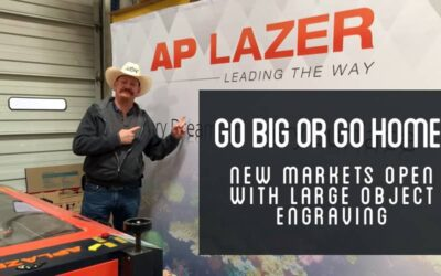 Go Big Or Go Home! New Markets Open With Large Object Engraving
