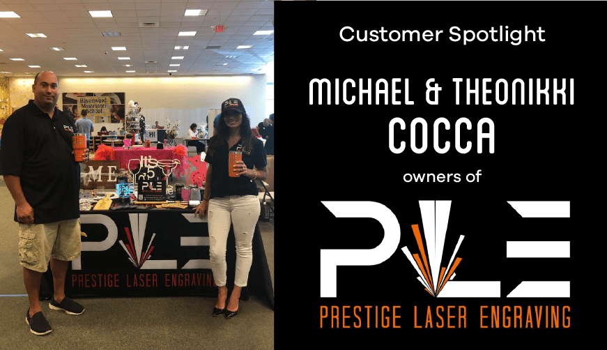Customer Spotlight: Prestige Laser Engraving