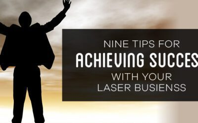 9 Tips for Achieving Success With Your Laser Business + Free Business Plan!
