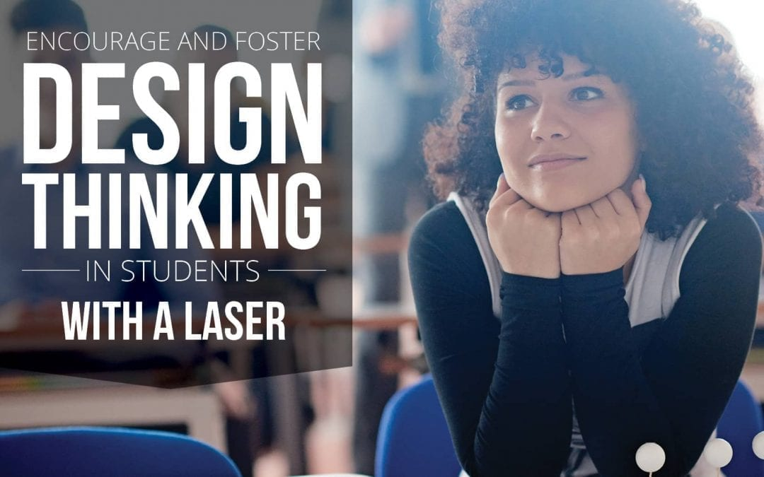 3 Ways a Laser Cutter Encourages Design Thinking in Students