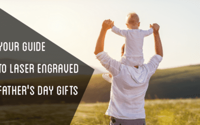 Your Guide To Laser Engraved Father'S Day Gifts