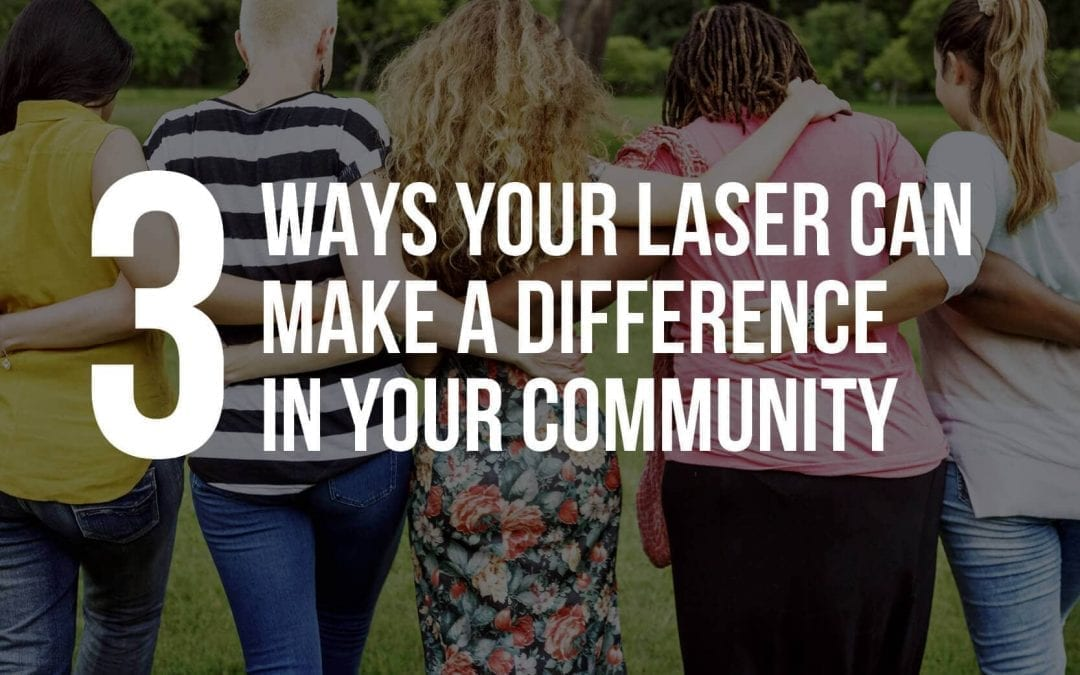 3 Ways Your Laser Cutting Machine Will Make a Difference in Your Community