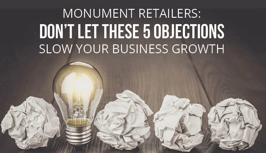 Monument Retailers' Top 5 Objections