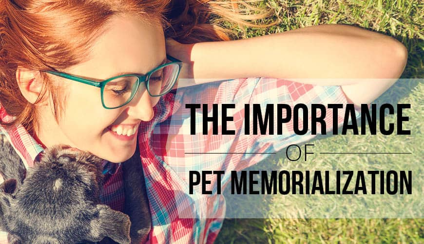 The Importance of Pet Memorialization
