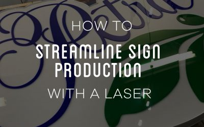 How To Streamline Sign Production With A Laser Cutter
